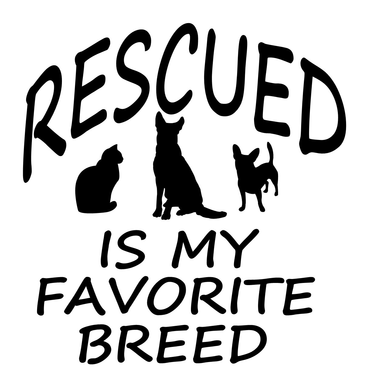 Pet Rescue Vinyl Decal Rescued Is My Favorite Breed