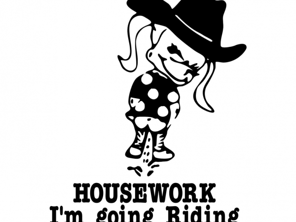 Cowgirl Pee on Housework I'm Going RIDING Decal