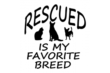 Pet Rescue Vinyl Decal ' Rescued Is My Favorite Breed '