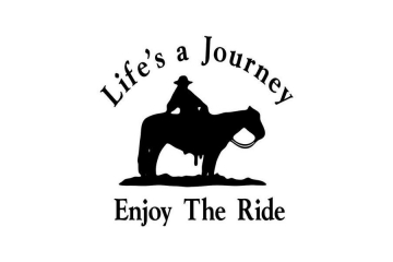 Horse Decal - Life's a Journey Enjoy The Ride